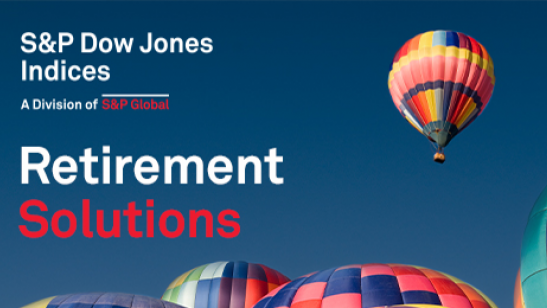 Retirement Solutions from S&P Dow Jones Indices