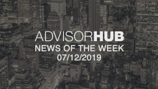 AdvisorHub News of the Week - 7/12/2019