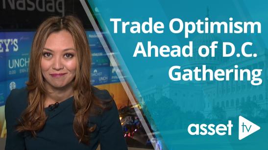 Trade Optimism Ahead of D.C. Gathering